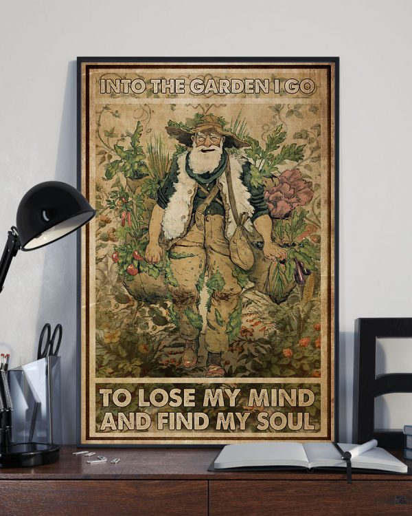 Into the garden I go to lose my mind and find my soul poster
