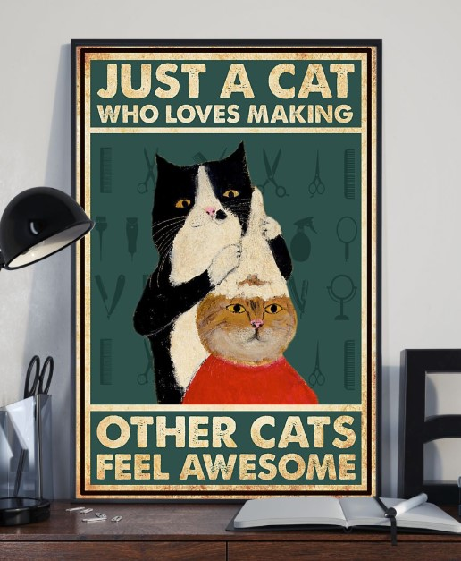 Just a cay who loves making other cats feel awesome poster