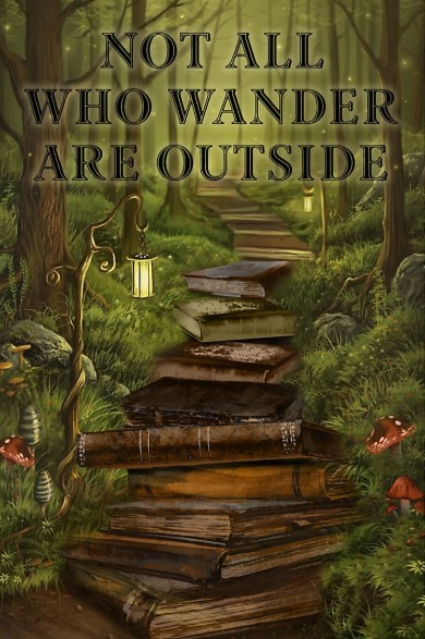 Not all who wander are outside poster