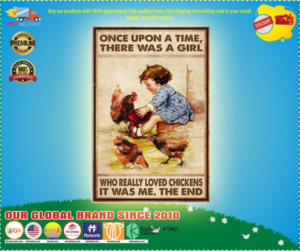 Once upon a time there was a girl who really loved chickens it was me the end poster