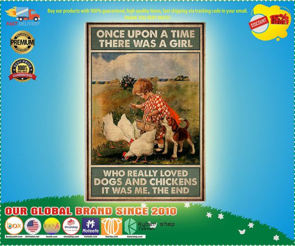 Once upon a time there was a girl who really loved dogs and chickens poster