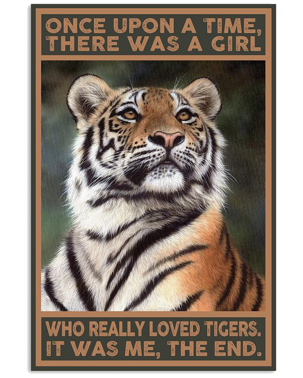 Once upon a time there was a girl who really loved tigers it was me the end poster