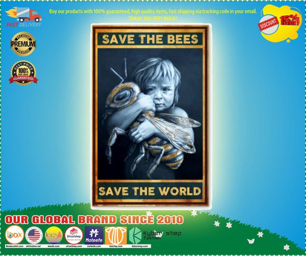 Save the bees save the world poster