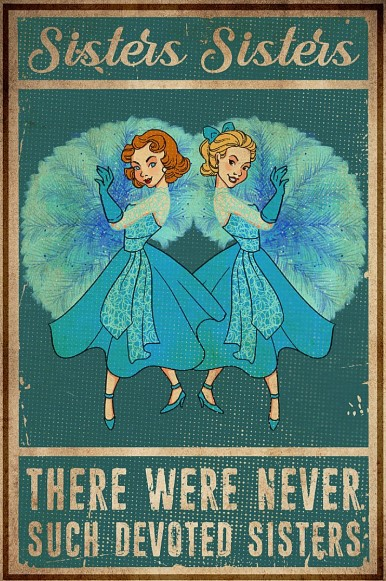 Sisters sisters there were never such devoted sisters poster