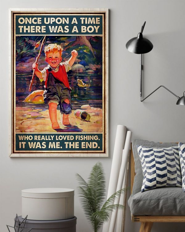 There was a boy who really love fishing it was me poster