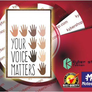 Your voice matters poster