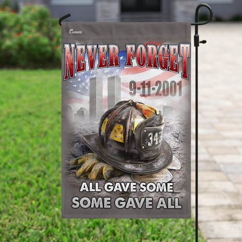 Firefighter Never Forget   All gave some some gave all Flag