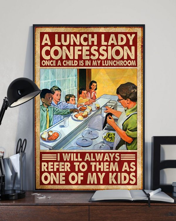 A lunch lady confession I will always refer to them as one of my kids poster