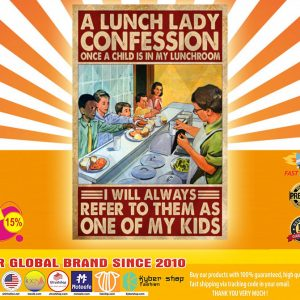 A lunch lady confession once a child is in my lunchroom I will always refer to them as one of my kids poster