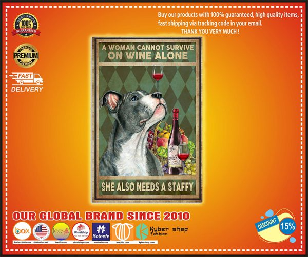 A woman cannot survive on wine alone she also needs a staffy poster