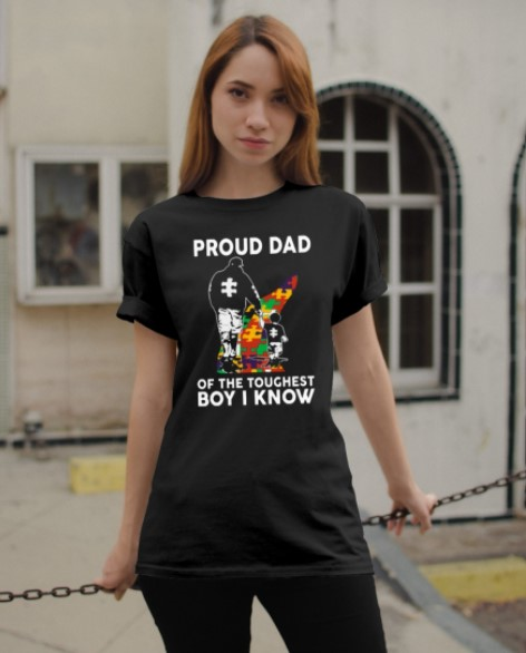 Autism Proud dad of the toughest boy I know shirt, hoodie