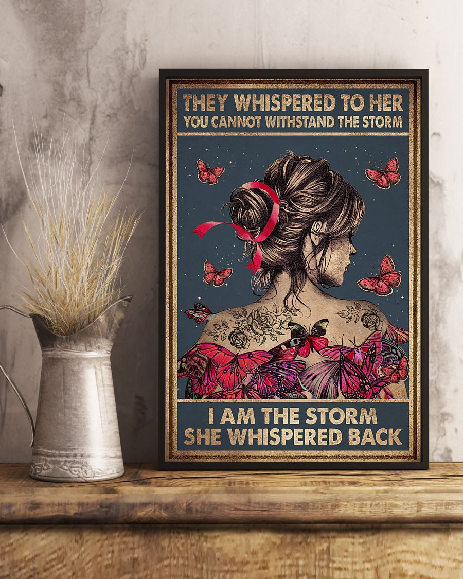 Butterfly They Whispered To Her I Am The Storm She Whispered Back Poster I am the storm is a podcast like no other. storm she whispered back poster