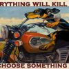Dachshund motorcycle everything will kill you so choose something fun poster