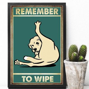Dog Remember to wipe poster
