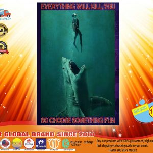 Everything will kill you so choose something fun Diving poster