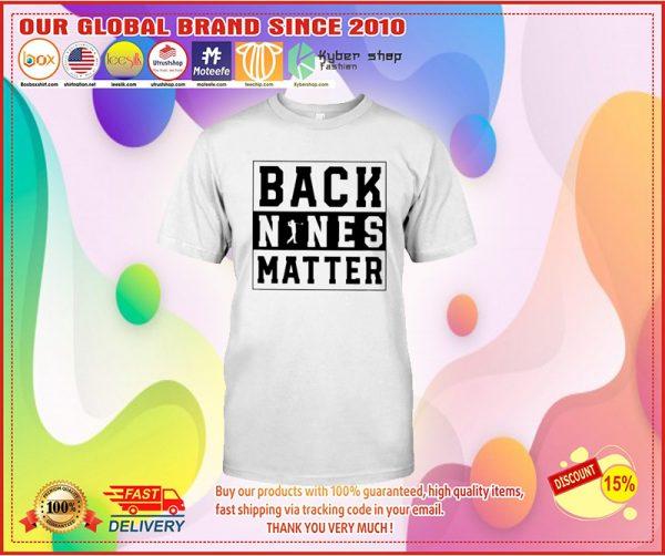 Golf Back nines matter shirt