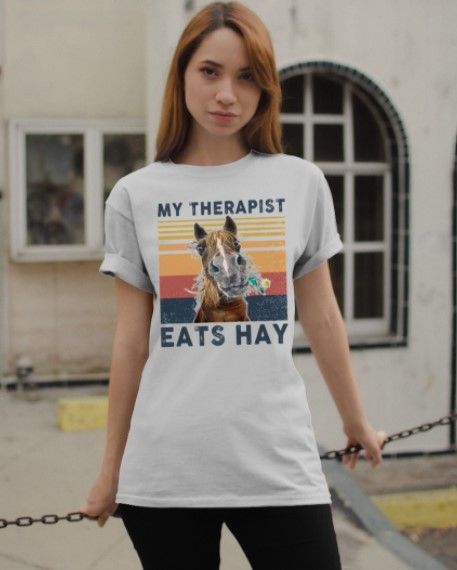 Horse My therapist eatz hay shirt, hoodie