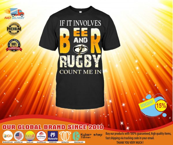 If it involves beer and rugby count me in shirt, hoodie