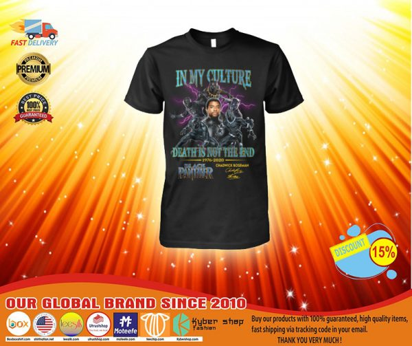 In my culture death is not the end black panther shirt, hoodie