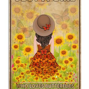 Just a girl who loves butterflies and sunflowers poster