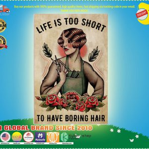 Life Is Too Short To Have Boring Hair poster