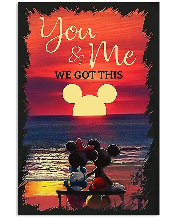 Mickey Minnie you and me we got this poster