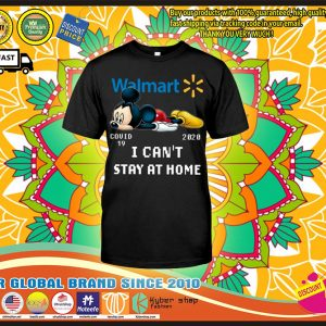Mickey Mouse Walmart I can't stay at home shirt