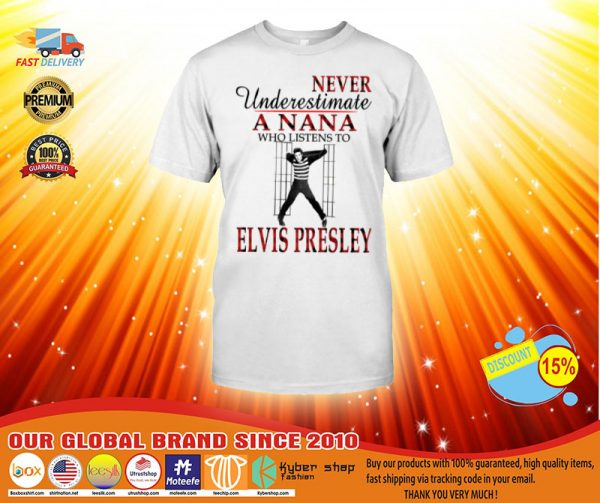 Never underestimate a nana elvis presley shirt, hoodie