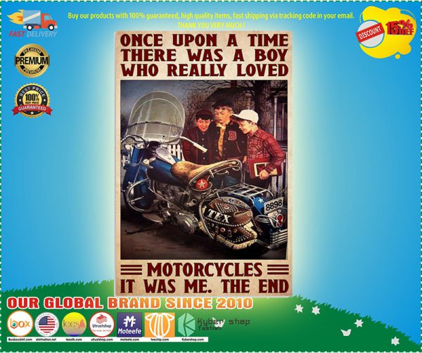 Once upon a time there was a boy who really loved motorcycles poster