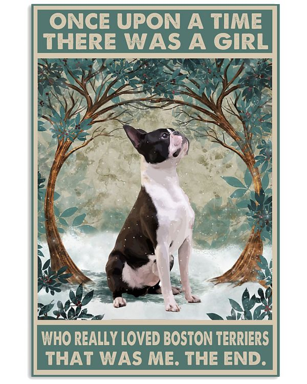 Once upon a time there was a girl who really loved boston terriers poster