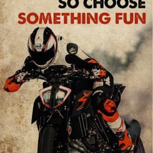 Poster Motor racing everything will kill you so choose something fun