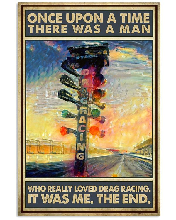 Poster Once upon a time there was a man who really loved drag racing