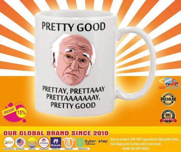 Pretty good prettay prettaaay mug