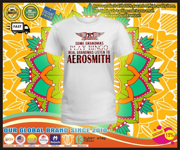 Some grandmas play bingo real grandmas líten to Aerosmith shirt