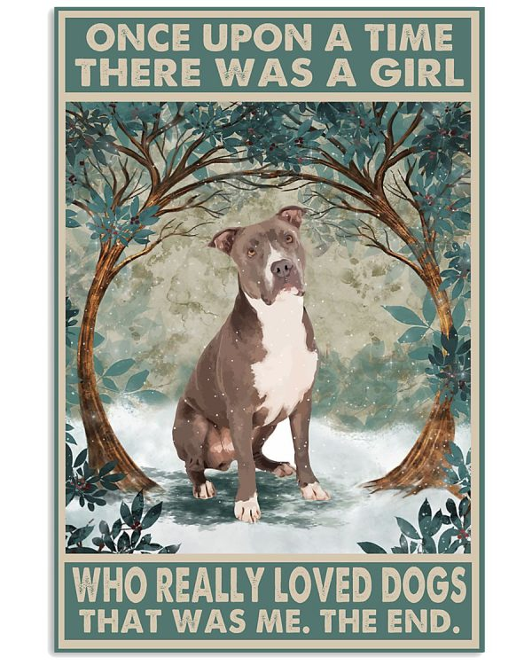 Staffordshire Terrier there was a girl who really loved dogs poster
