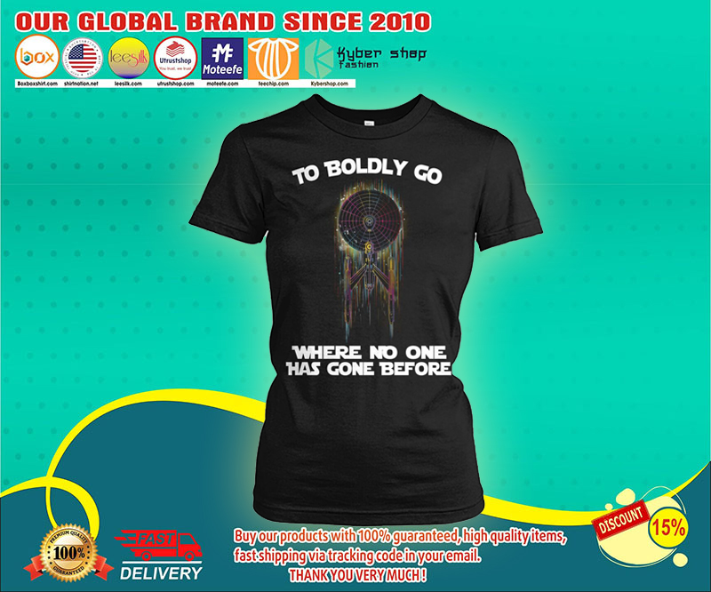 Star Trek To boldly co there no one has gone before women tees