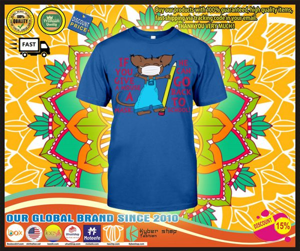 Teacher If you give a mouse a mask he can go back school shirt