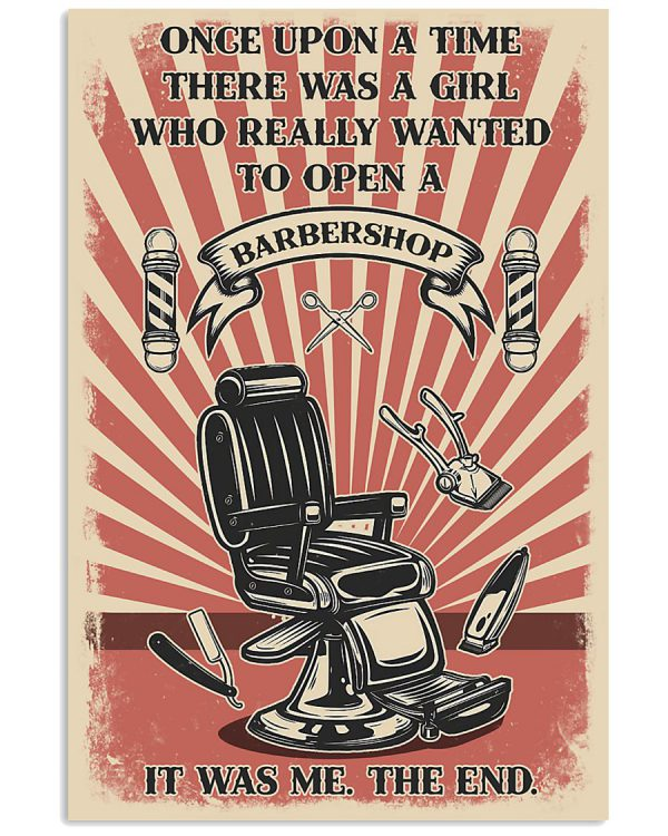 There was a girl who really wanted to open a barbershop it was me poster