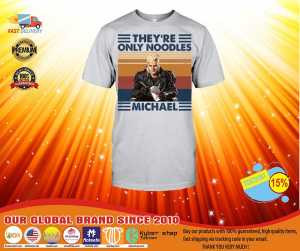 They're only noodles michael shirt, hoodie