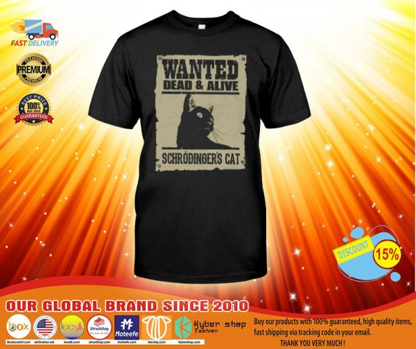 Wanted dead and alive schrodingers cat shirt, hoodie