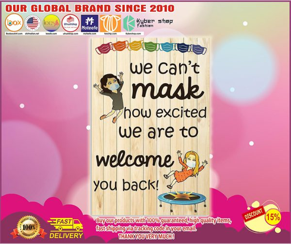 We cant mask how excited we are yo welcome you back poster