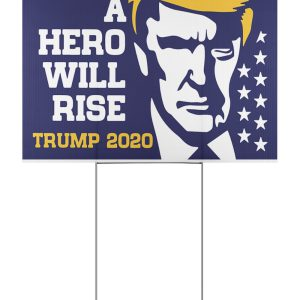 A hero will rise Trump 2020 yard signs