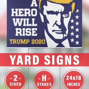 A hero will rise Trump  yard signs