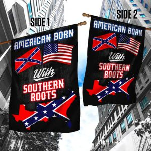 American Born With Southern Roots Confederate Flag