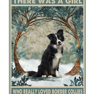Border Collie once upon a time there was a girl who really loved that was me poster