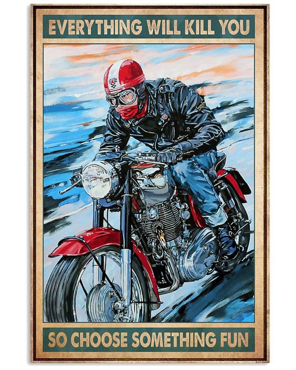 Cafe racer everything will kill you so choose something fun poster
