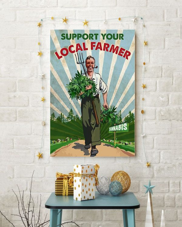 Cannabis Support your local farmer poster
