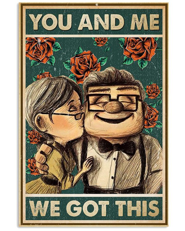 Carl and ellie you and me we got this poster
