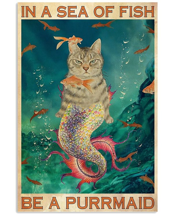 Cat In a sea of fish be a purrmaid poster