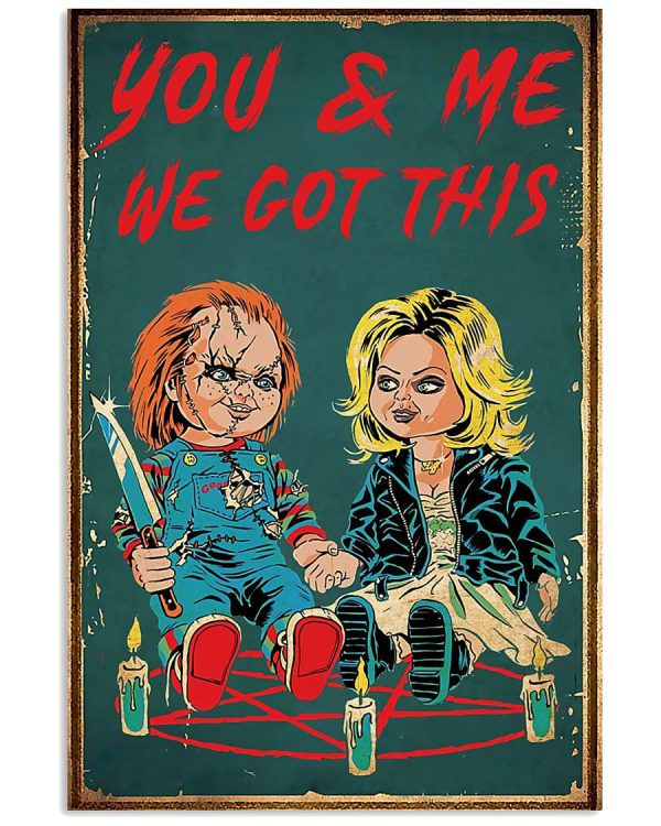 Chucky and Tiffany Child's play You and me we got this poster